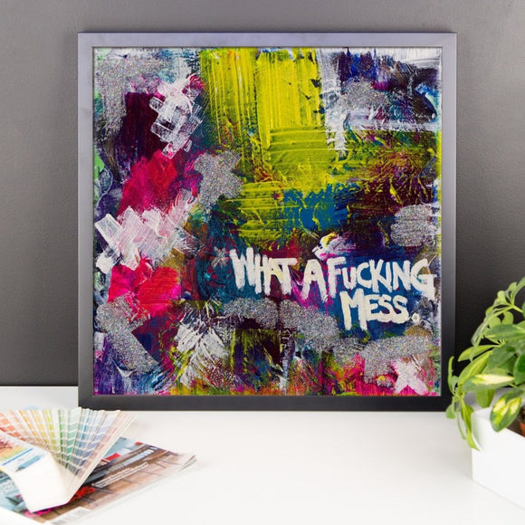 What A Fucking Mess. Enhanced Matte Paper Framed Poster Abstract Deep
