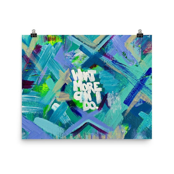 What More Can I Do. Enhanced Matte Paper Poster Abstract Deep