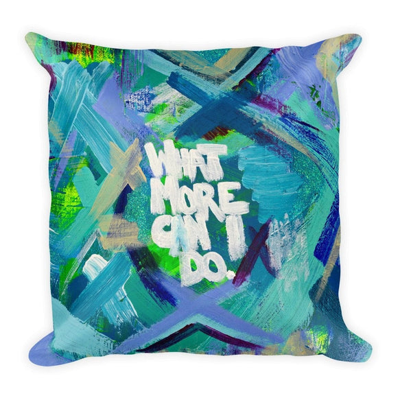 What More Can I Do. Square Pillow Abstract Deep