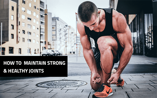 5 Strategies to Maintain Strong & Healthy Joints
