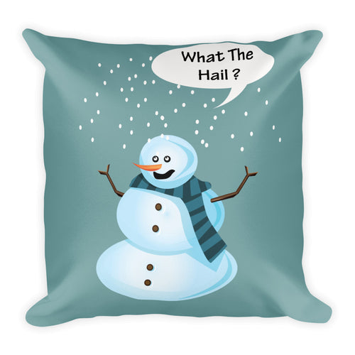 What The Hail? - Square Pillow