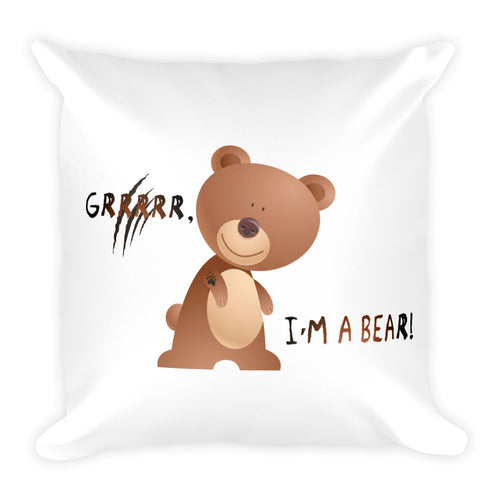 I'm a Bear - Square Pillow
