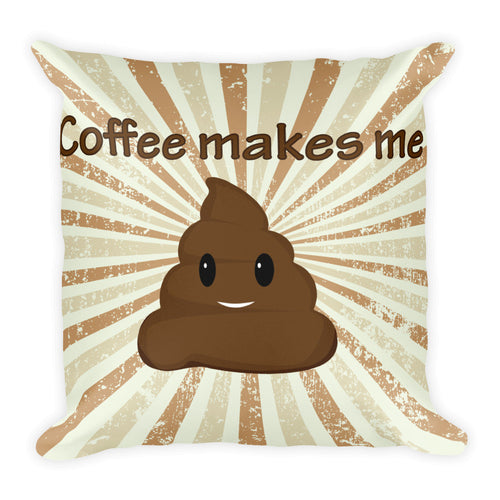 Coffee makes me... - Square Pillow
