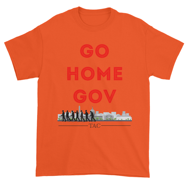 """Go Home Gov"" Shirt"