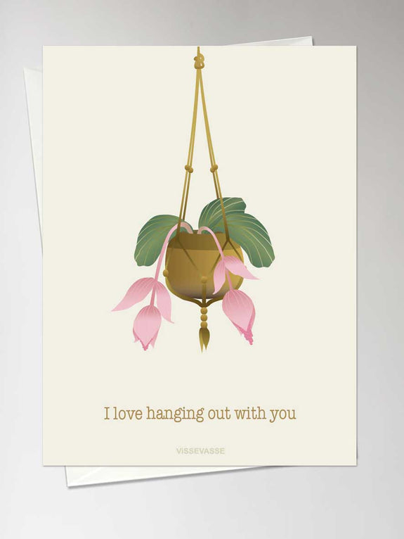 I LOVE HANGING WITH YOU - anledningskort fra ViSSEVASSE