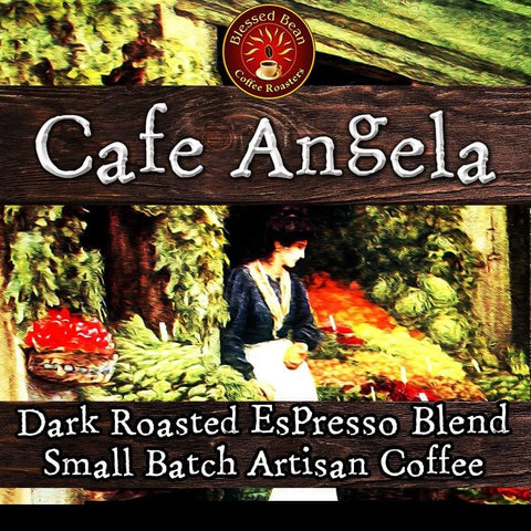 Cafe Angela #1 selling Signature Dark Roast Blend