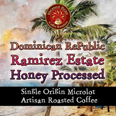 Dominican Republic: Ramirez Estate  Honey Processed  12 oz.  Microlot