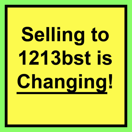 Selling to 1213bst is Changing!