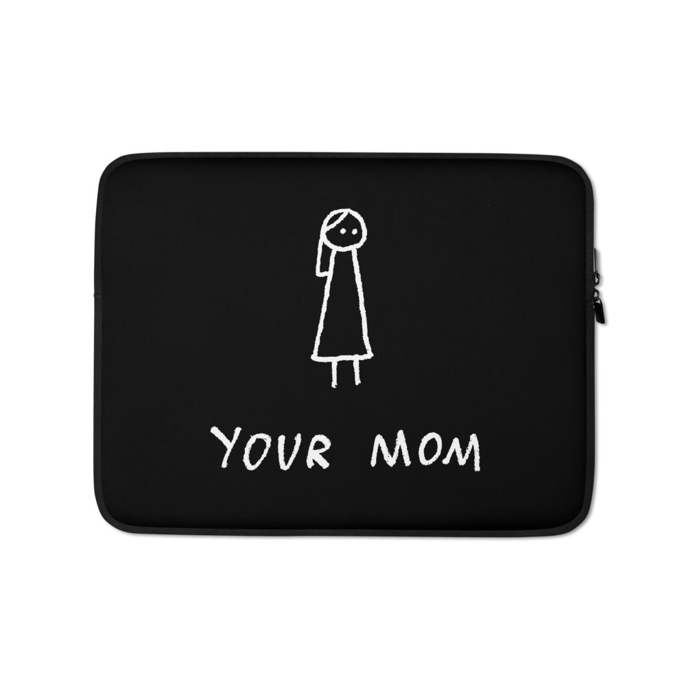 Your Mom - Laptop Sleeve