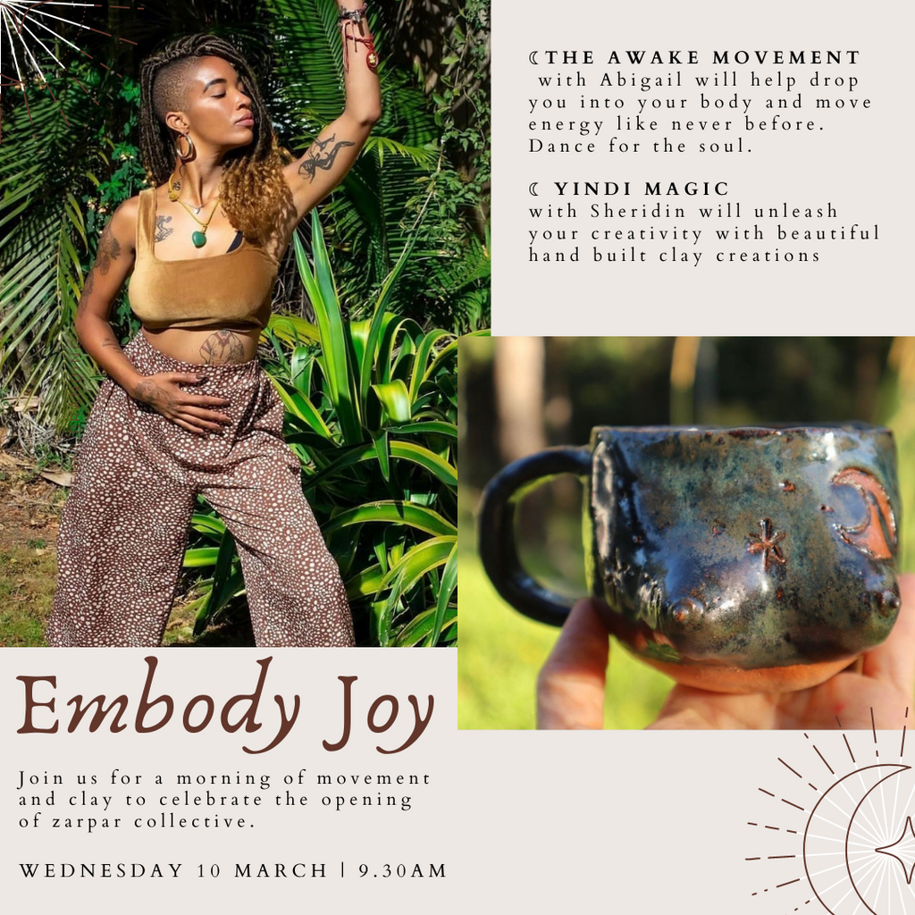 Embody Joy with The Awake Movement & Yindi Magic - Movement and Clay Session | Wednesday 10 March, 2021 | 9.30am