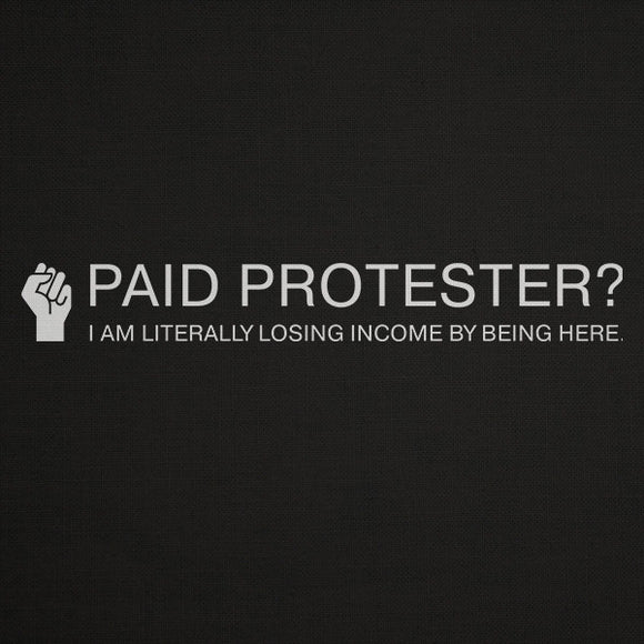 PAID PROTESTER? t-shirt