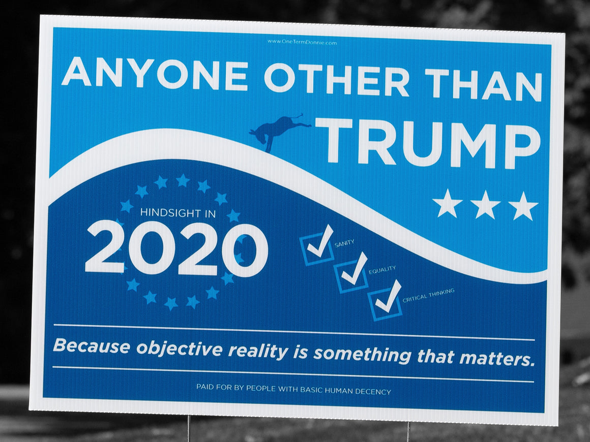 Yard Sign: Anyone Other Than Trump