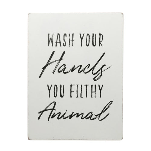 Sign - Wash Your Hands You Filthy Animal