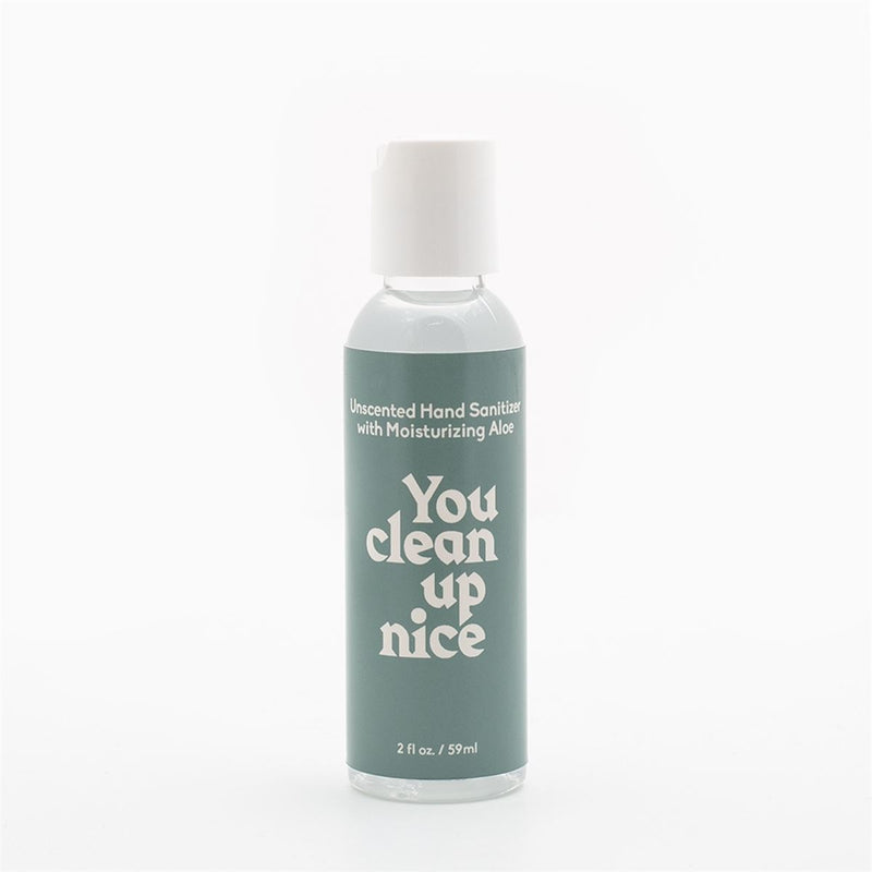 "Unscented Hand Sanitizer + Aloe -  "" You Clean Up Nice """