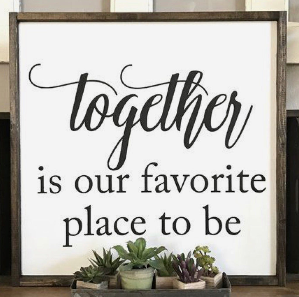 Together is our favorite- square