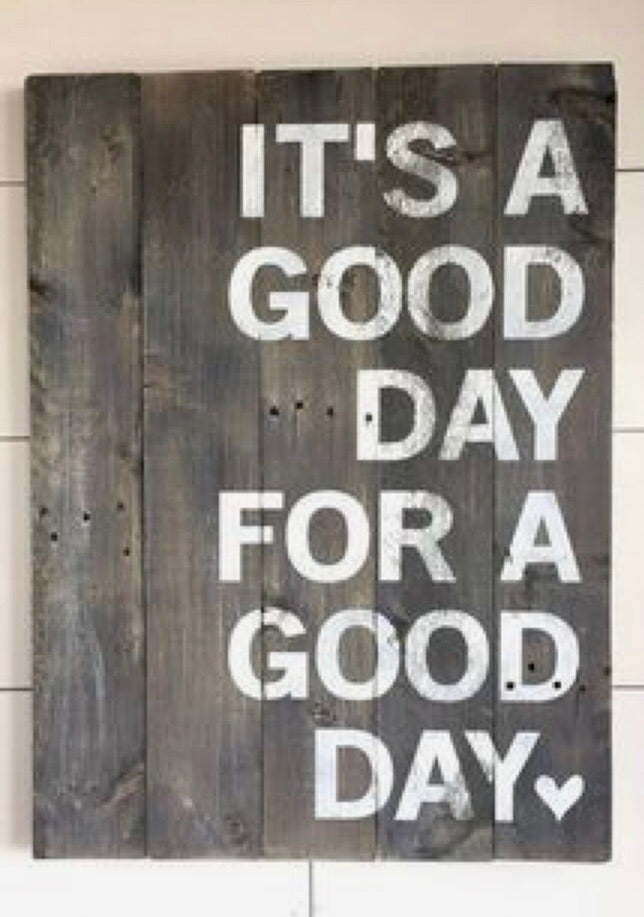 It's a good day for a good day