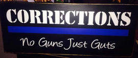 Corrections No Guns just Guts