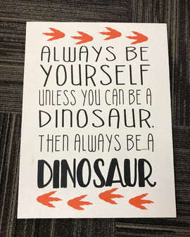 Always be yourself/ Dinosaur
