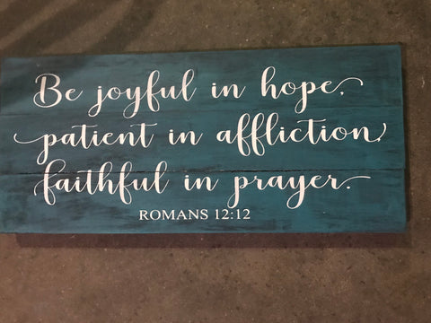 Be joyful in hope- slated