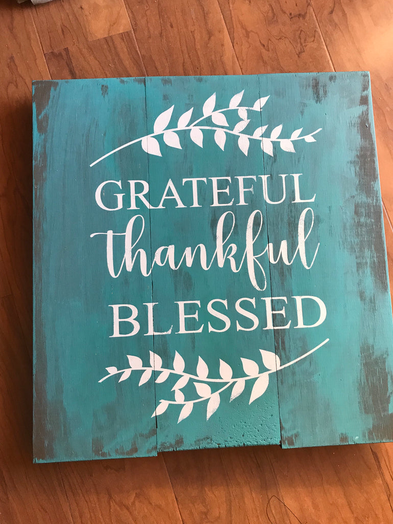 Grateful thankful blessed- slated