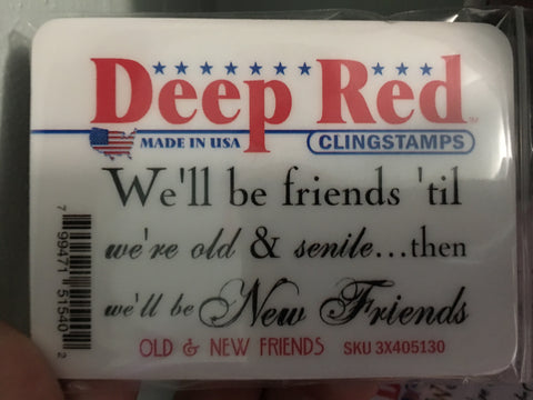 OLD AND NEW FRIENDS - DEEP RED RUBBER STAMPS