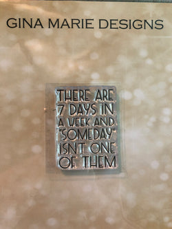 7 DAYS IN A WEEK SENTIMENT STAMP - Gina Marie Designs
