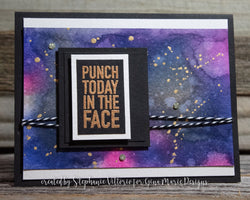 PUNCH TODAY IN THE FACE SENTIMENT STAMP - Gina Marie Designs