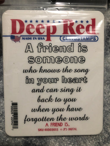 A FRIEND IS... - DEEP RED RUBBER STAMPS