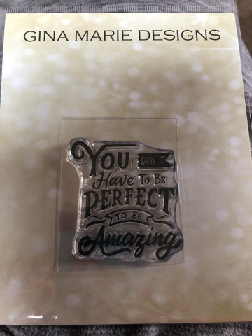 YOU DON'T HAVE TO BE PERFECT STAMP SET - Gina Marie Designs