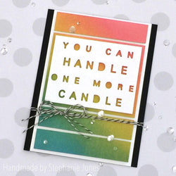 YOU CAN HANDLE ONE MORE CANDLE WORD PLATE DIE - Gina Marie Designs
