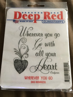 WHEREVER YOU GO DEEP RED RUBBER STAMPS