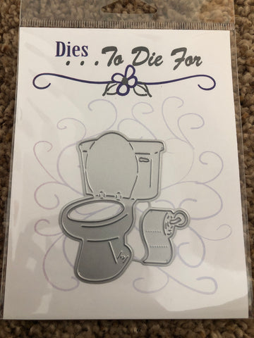 TOILET - DIES TO DIE FOR