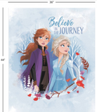 "Licensed quilting cotton panel from Frozen 2. Elsa and Anna stand in front of white silhouettes of bare trees and swirling orange, brown and purple leaves in front.  Elsa stands in front and lower, looking to the right, in a pale blue gown and braided blonde hair. Anna faces us and looks to the upper left in a purple cloak over black dress, brown hair is tied into a low pony tail. Text reads ""Believe in the Journey"" over a mottled pale blue background. Guides indicate the panel is 36"" wide and 44"" tall."