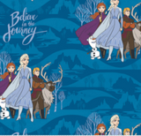 "Licensed quilting cotton from Frozen 2. Elsa, Anna, Hans, and Sven stand together in dramatic poses scattered with the phrase ""Believe in the Journey"".  The background is stylized silhouetted scenery in dark turquoise on a lighter turquoise."