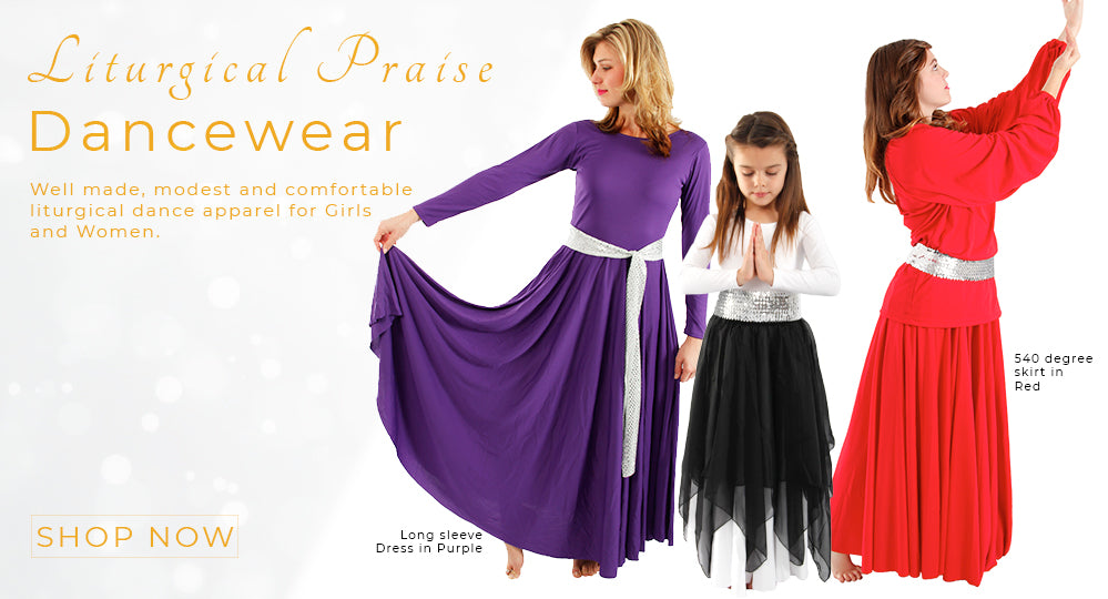 Liturgical Praise Dancewear that are high quality, comfortable and stylish. Sizes range from girls to plus size.