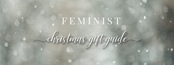 Christmas Gift for Feminists