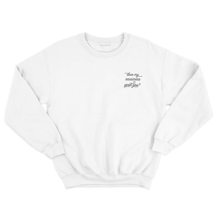 Feminist slogan white sweatshirt with embroidered 'Does my sassiness upset you?' quote from Maya Angelou Still I Rise poem