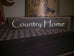 "Primitive Country Sign ""Country Home"""