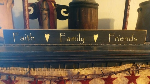 "Primitive Country Sign ""Faith Family Friends"""