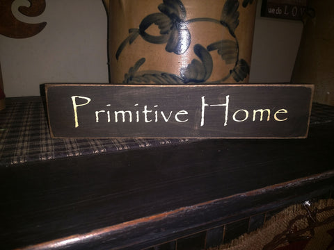 "Primitive Country Sign ""Primitive Home"""