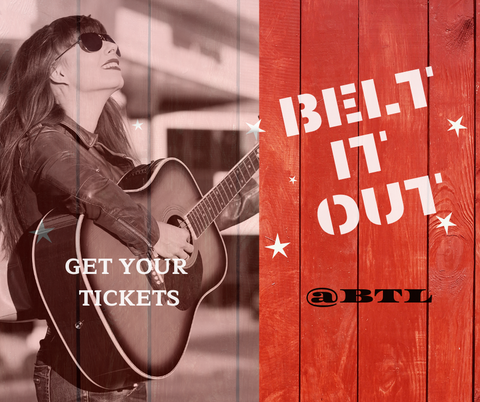 Belt It Out @BTL | Tickets on Sale