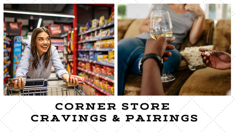Corner Store Cravings and Pairings