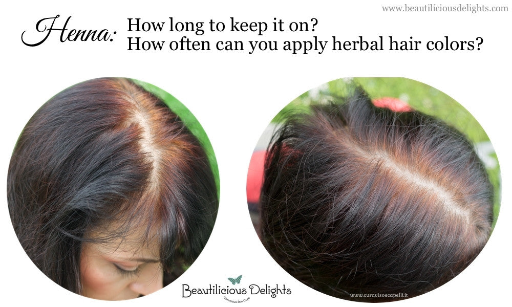 Henna How Long To Keep It On How Often Can You Apply Herbal Hair
