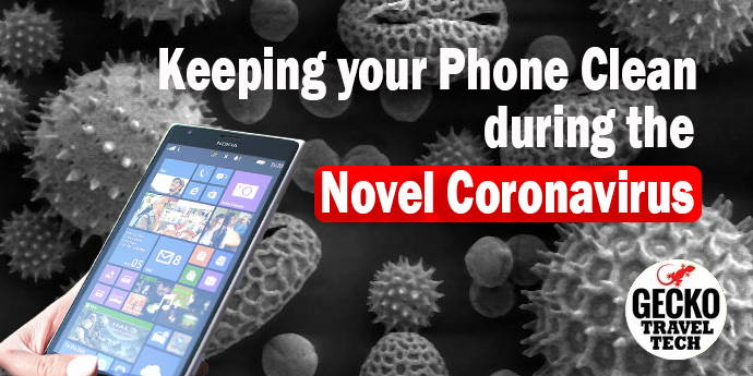 Keeping your Phone Clean during Coronavirus