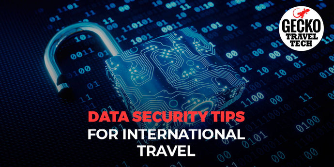 Data Security Tips for International Travel