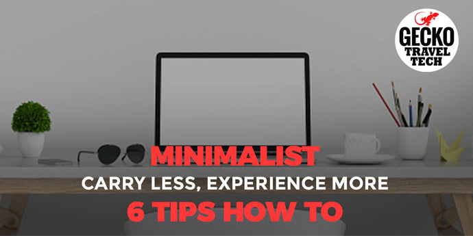 MINIMALIST- Carry Less, Experience More - 6 Tips How To