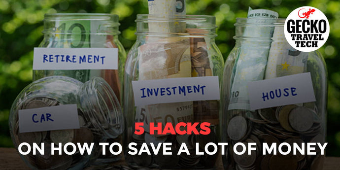 5 Hacks On How to Save a Lot of Money