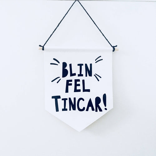 Blin Fel Tincar! Welsh saying Canvas print wall Banner