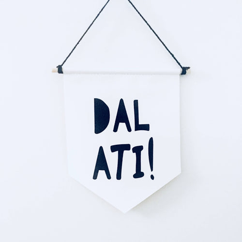 Dal ati! Keep at it/ Don't give up!  Welsh Canvas print wall Banner