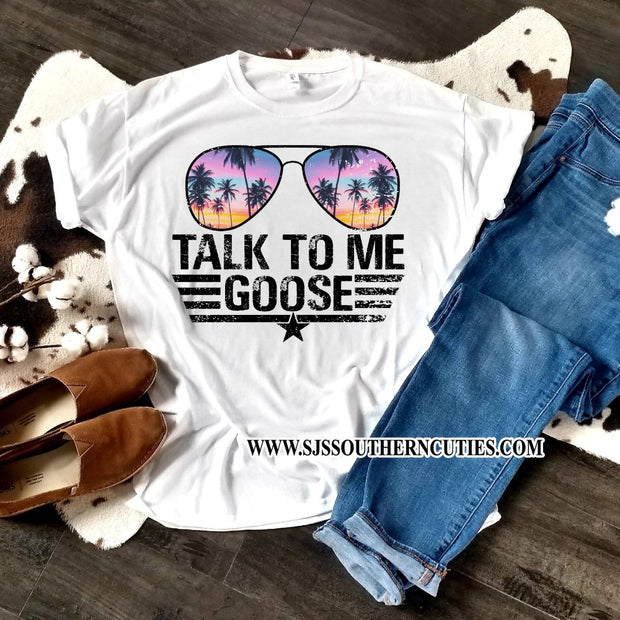Talk To Me  Goose Shirt